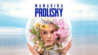 Смотреть клип Mamarika - Prolisky