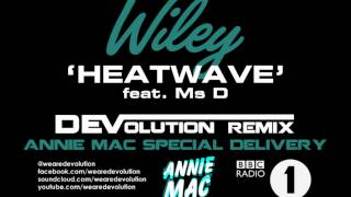 Wiley - Heatwave feat. Ms D (DEVolution Remix)
