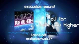 DJ LBR feat. Anaklein & Nappy Paco - Take You Higher (Radio Edit CDQ)