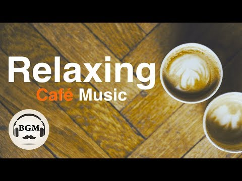 Relaxing Cafe Music  Jazz & Bossa Nova Music  Chill Out Music For Work, Study Background Music