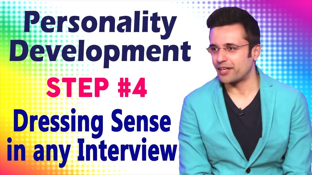 Personality Development - Step 4 : Dressing Sense in Any Interview - Motivational Talks