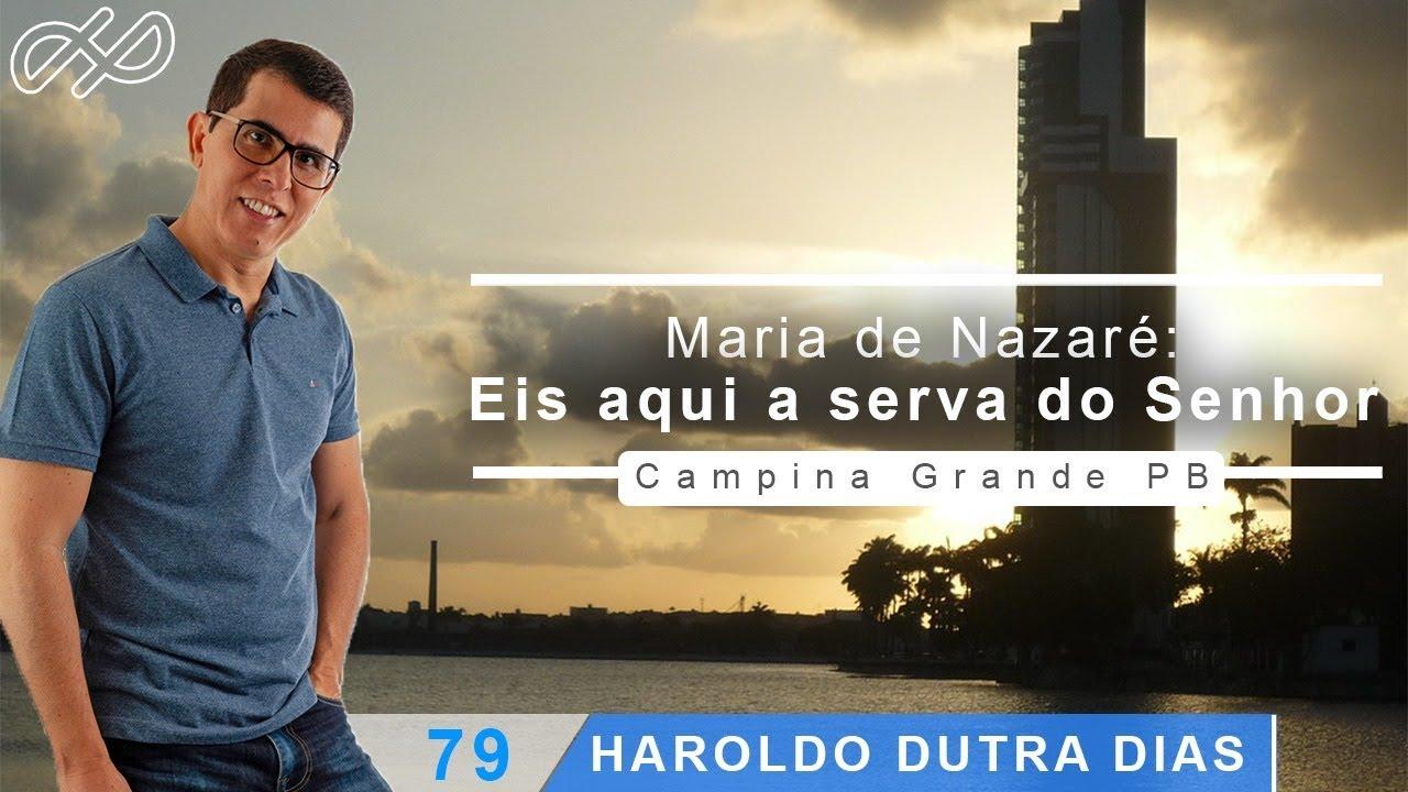 """Haroldo Dutra Dias - """"Maria de Nazaré: eis aqui a serva do Senhor"""" MIEP   PB"""