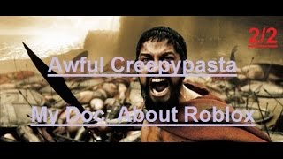 "Awful Creepypasta (Roblox Month): ""My Doc. About Roblox"" (2/2)"
