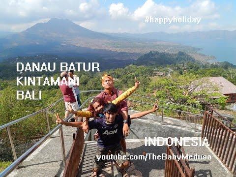Happy Holiday Bali : Danau Batur - Kintamani