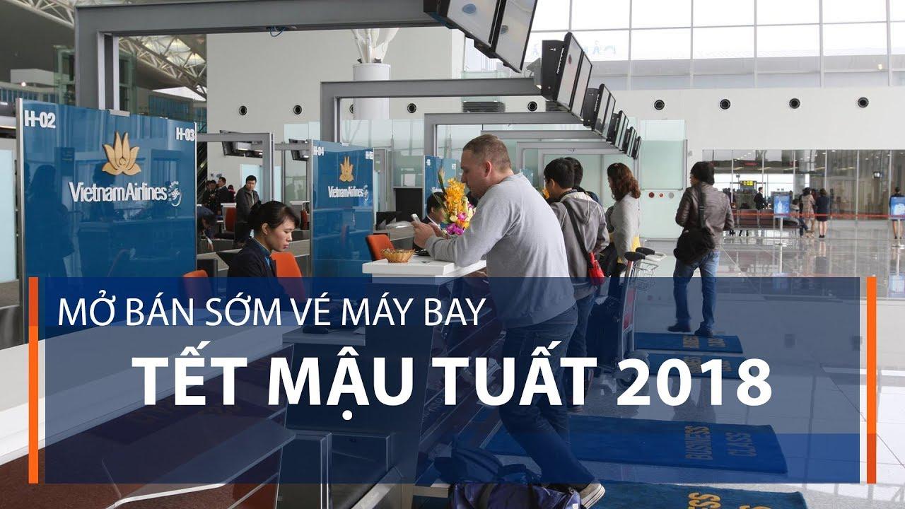 Mở bán sớm vé máy bay Tết Mậu Tuất 2018 | VTC1