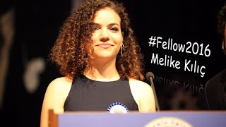 Melike Kılıç #Fellow2016