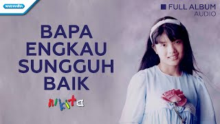 Gambar cover Bapa Engkau Sungguh Baik - Nikita (Audio full album)