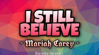 Mariah Carey - I STILL BELIEVE [Karaoke Version]
