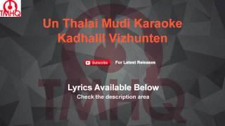 Un Thalai Mudi Kadhalil Vizhunten Karaoke with Lyrics