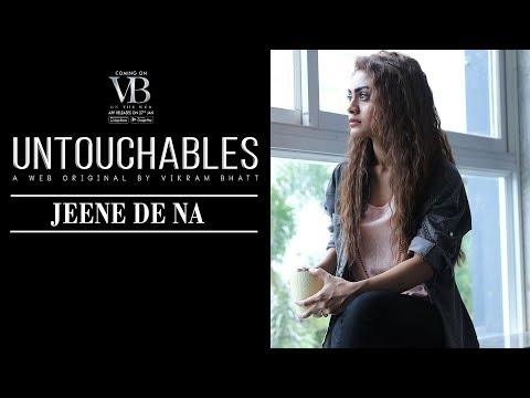Untouchables | Jeene De Na (Full Song) | A Web Original By Vikram Bhatt