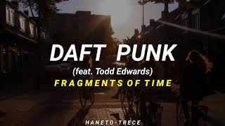 Daft Punk - Fragments of Time (feat. Todd Edwards) [Sub. Español]