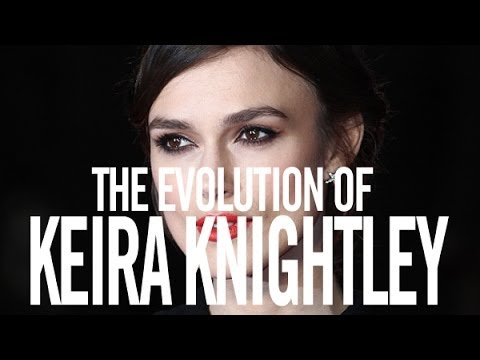 The Evolution of Keira Knightley