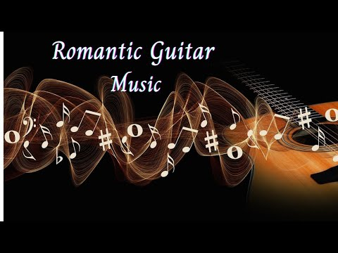 Romantic Guitar Relaxing Music for Stress Relief, Instrumental Music, Calm Music, Soothing Music..