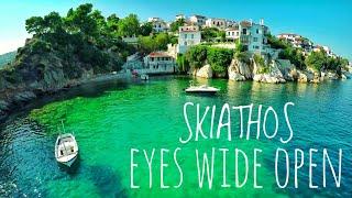 Skiathos - Eyes wide open - AMAZING GREEK ISLAND