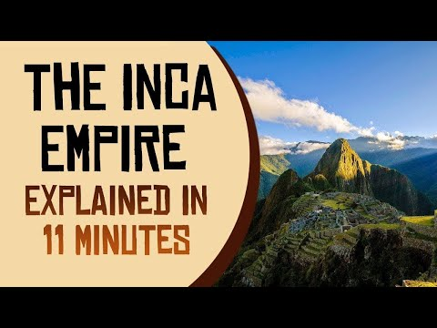 The Inca Empire Explained in 11 Minutes
