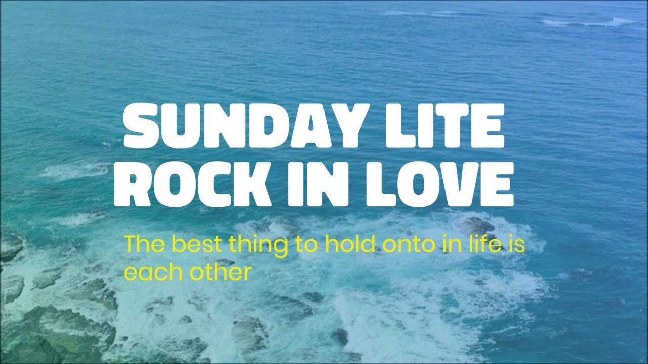 Sunday Lite Rock In Love