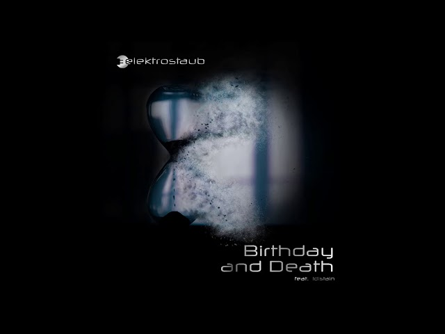 Elektrostaub - Birthday and Death (feat. !distain) [Alex Stroeer Remix]