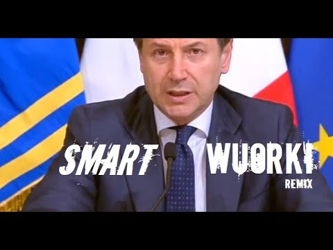 Giuseppe Conte - SMART WORKI (Remix)