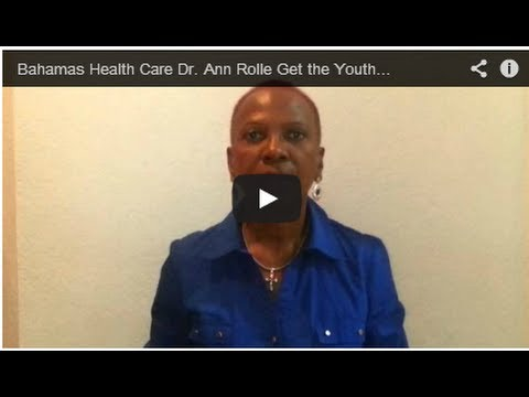 Bahamas Health Care Dr. Ann Rolle Get the Youthful Skin you always wanted