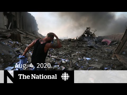 CBC News: The National —  Aug. 4, 2020 | Thousands injured, dozens dead after Beirut explosion