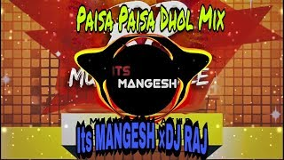 Paisa Paisa - Dhol Mix - It's Mangesh X Dj Raj Reddy Mix