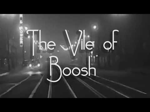 The Vile of Boosh (a Cinema History I Project)