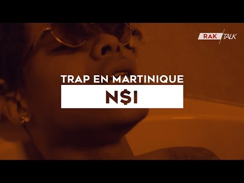 RAK Talk | Trap en Martinique #03 | N$I