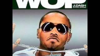 J Dash- Wop