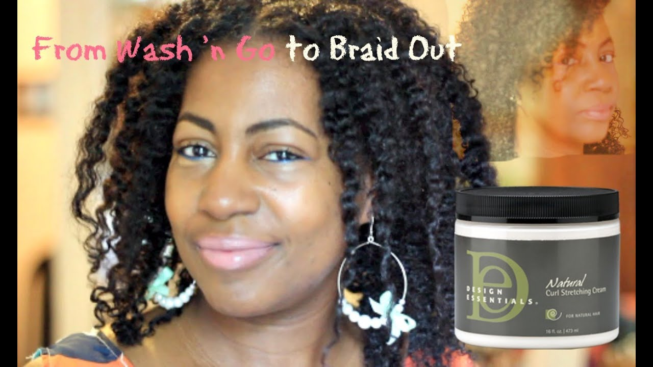 From Wash N Go To Braid Out Feat Design Essentials Curl Stretching