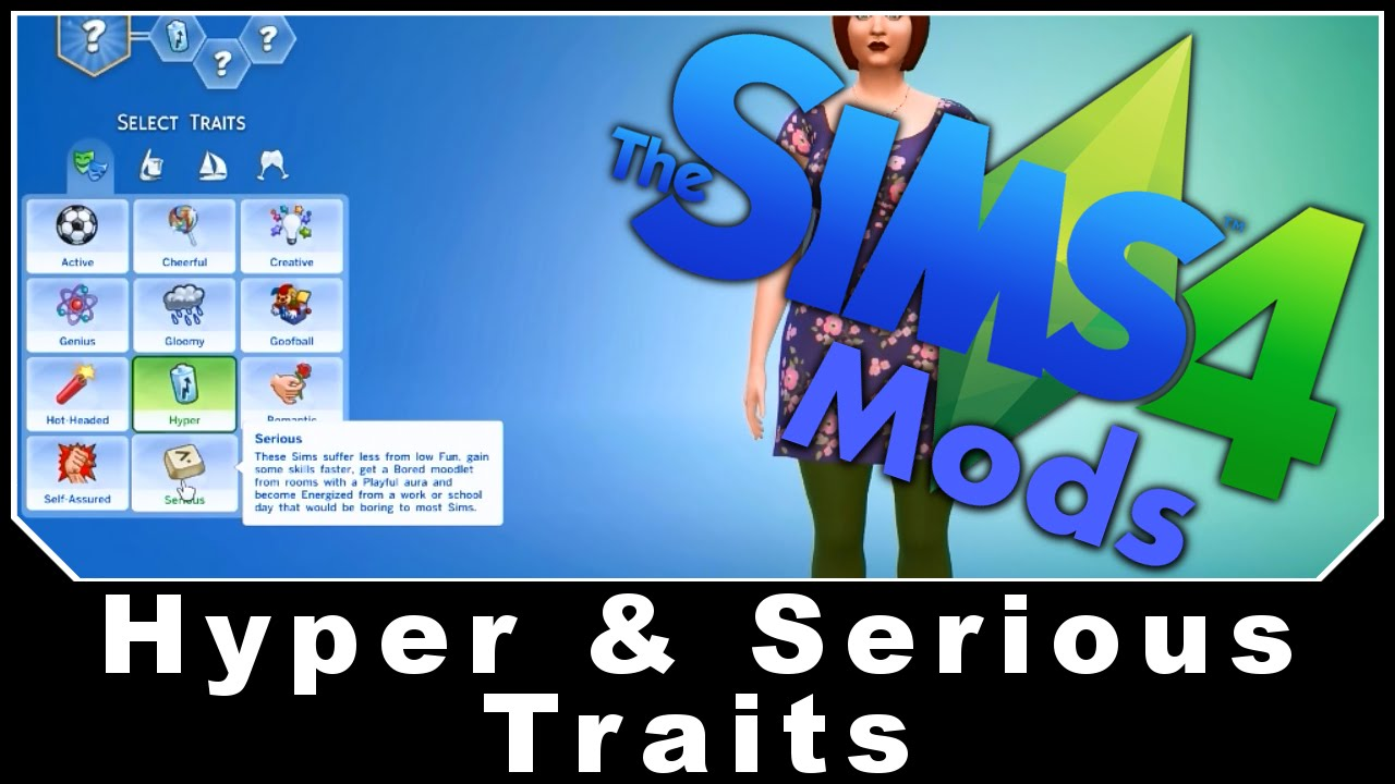 The Sims 4 Mods - Hyper & Serious Traits
