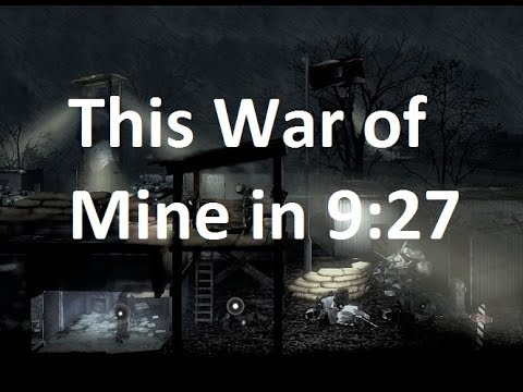 This War of Mine - Any% Speedrun in 9:27