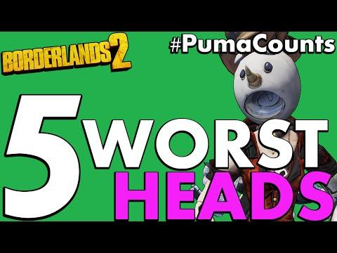 Top 5 Worst Heads in Borderlands 2 #PumaCounts |