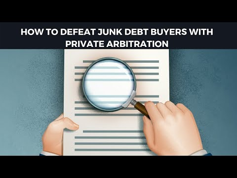 How to Defeat Junk Debt Buyers Through Private Arbitration
