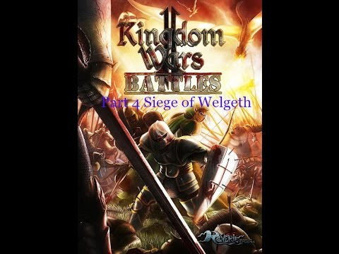 Kingdom wars 2 Battles Mission 2 Part 2 : The Siege of Welgeth |