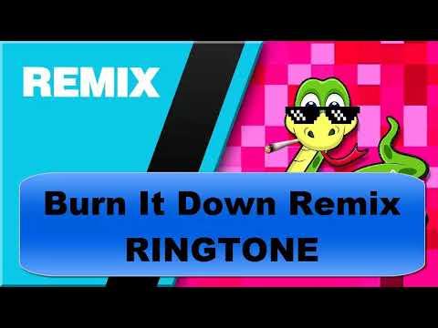 Burn-It-Down Remix Ringtone 2017