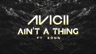Avicii - Ain't A Thing ft. BONN [Lyric Video]