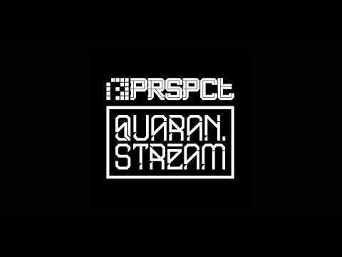 PRSPCT - Quaranstream Broadcast #10: Somniac One