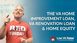 Learn about the VA Home Improvement Loan, VA Renovation Loan & Home Equity