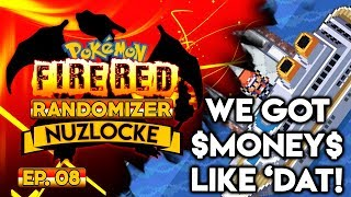 WE GOT $MONEY$ LIKE 'DAT! - Pokémon Fire Red Nuzlocke Randomizer w/ Oshikorosu! Part 8!