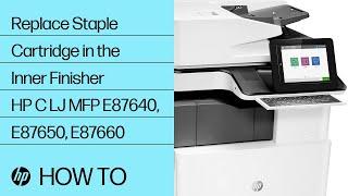 Replace Staple Cartridge in the Inner Finisher   HP Color LaserJet MFP E87640, E87650, E87660 Series