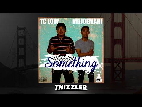 TC Low x MBJoeMari - Tell Me Something [Thizzler.com Exclusive]