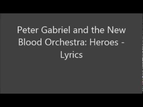 Peter Gabriel and the New Blood Orchestra: Heroes - Lyrics