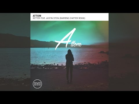 Attom - Better Feat. Justin Stein (Barrens Chatter Remix) [Official]