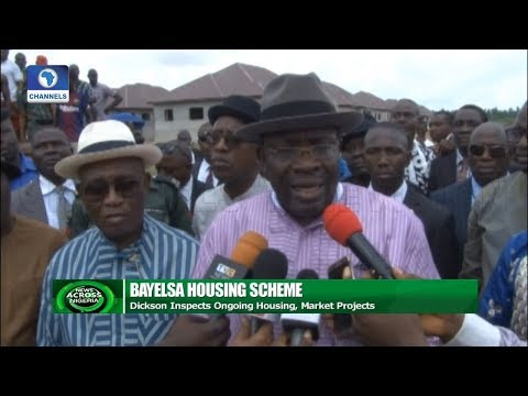 Dickson Inspects Ongoing Housing, Market Projects In Bayelsa   News Across Nigeria  
