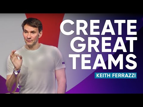 How To Create Highly Effective And High Performing Teams | Keith Ferrazzi