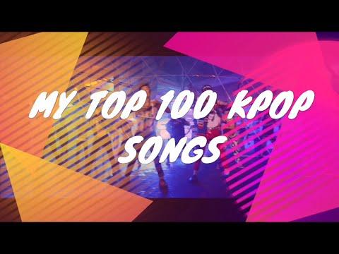 My Top 100 KPOP Songs