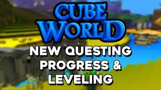 Cube World Guide - New Questing, Progress & Leveling, How Does it Work?