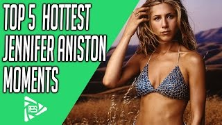 TOP 5 Hottest Jennifer Aniston moments in Film
