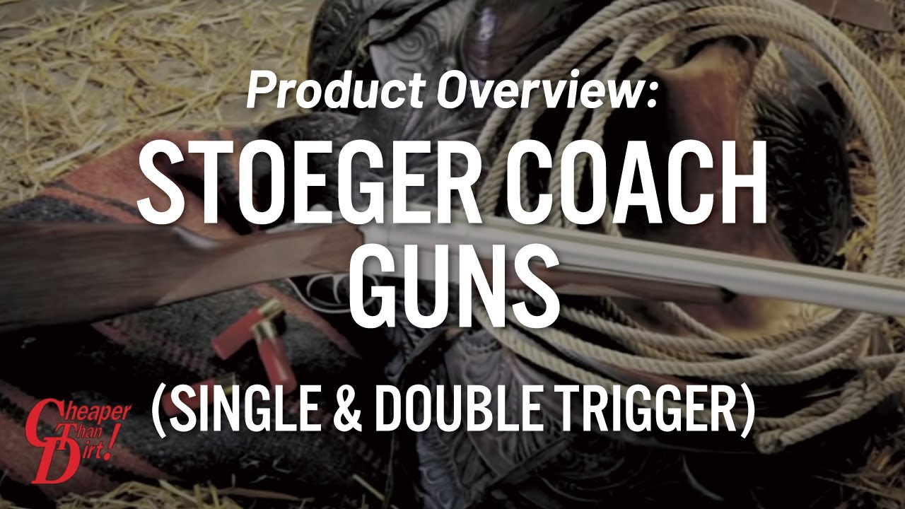 Stoeger - Coach Guns Single & Double Trigger