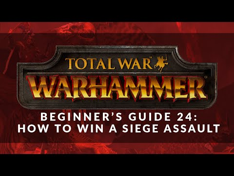 Total War: Warhammer - Beginner's Guide 24: How to Win a Siege Assault |